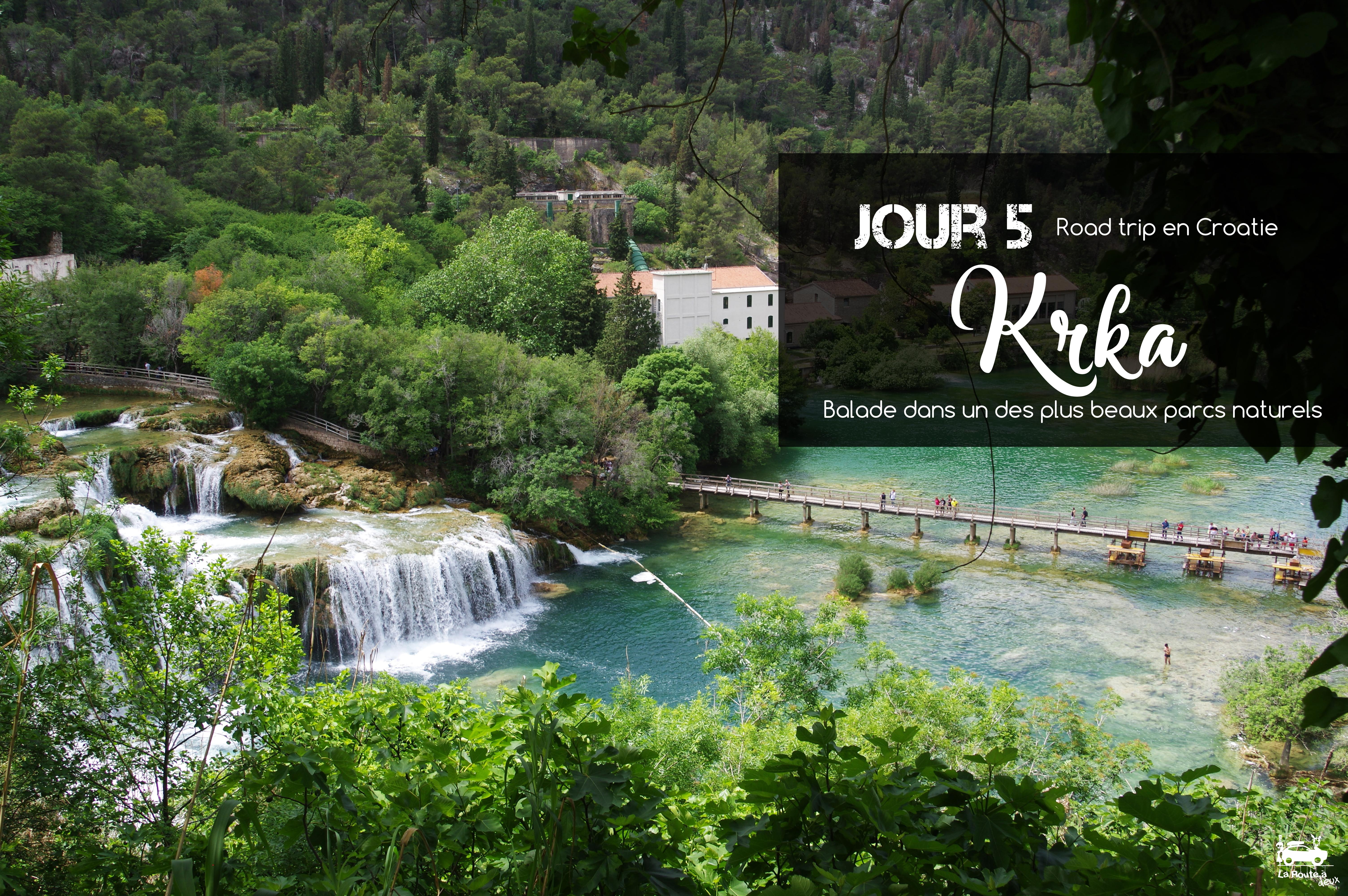 Cinquime Jour De Nos Aventures En Croatie Et On Quitte Les Villes Pour Nous Plonger Pleine Nature Dans Le Parc National Krka